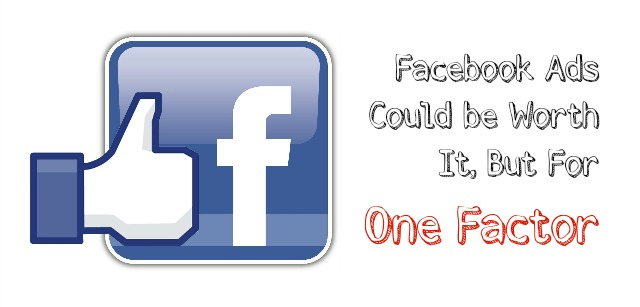 Facebook Ads Could be Worth It, But For One Factor, Guest ...
